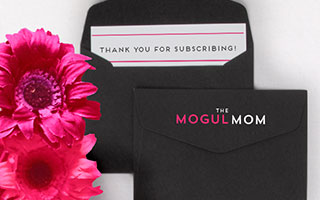 Subscribe to The Mogul Mom
