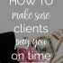How to get clients to pay you on time | The Mogul Mom
