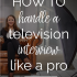 Pro Tips On How To Land a TV Interview | The Mogul Mom