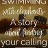 Swimming with elephants | The Mogul Mom