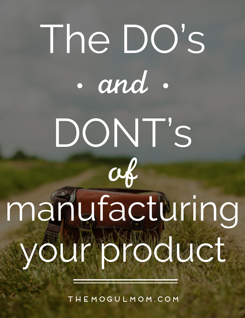 Manufacturing Do's & Don't's