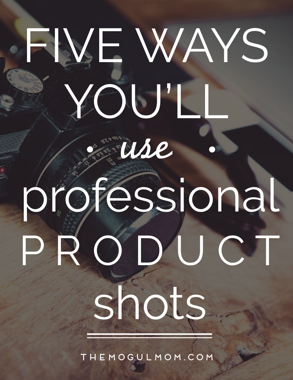 5 Ways You'll Use Professional Product Shots