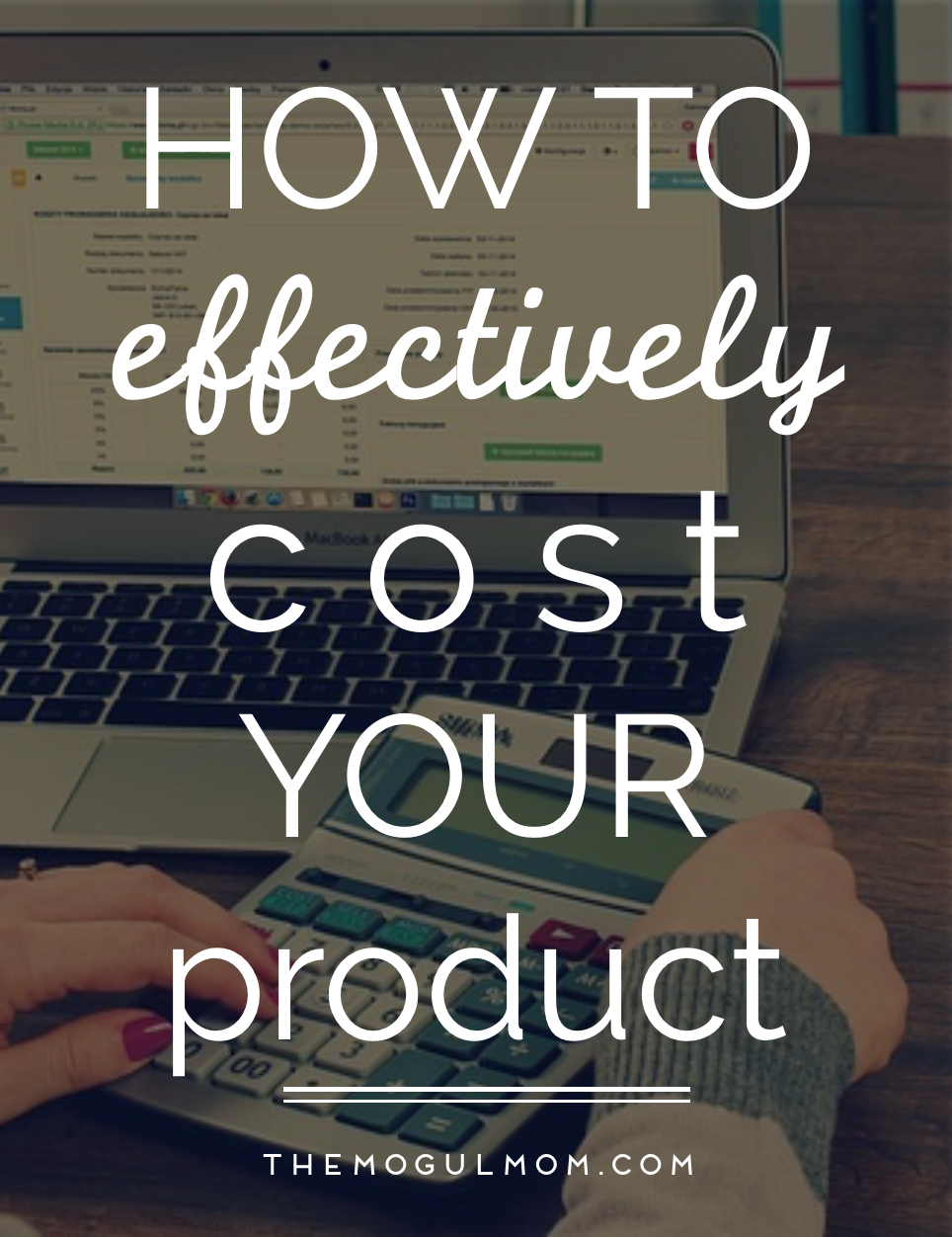 How to Effectively Cost Your Product