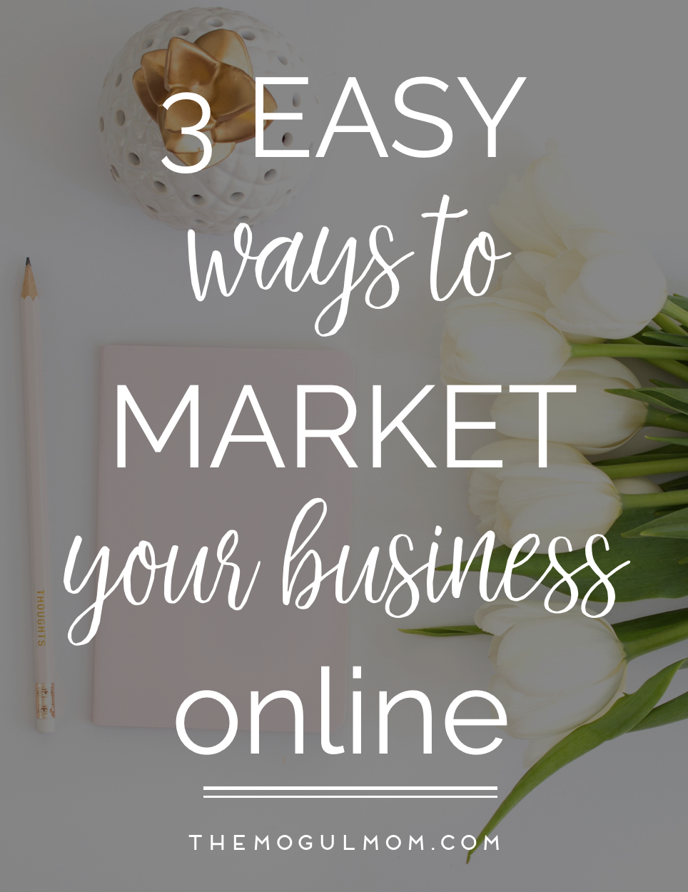 3 Easy Ways to Market Your Business Online