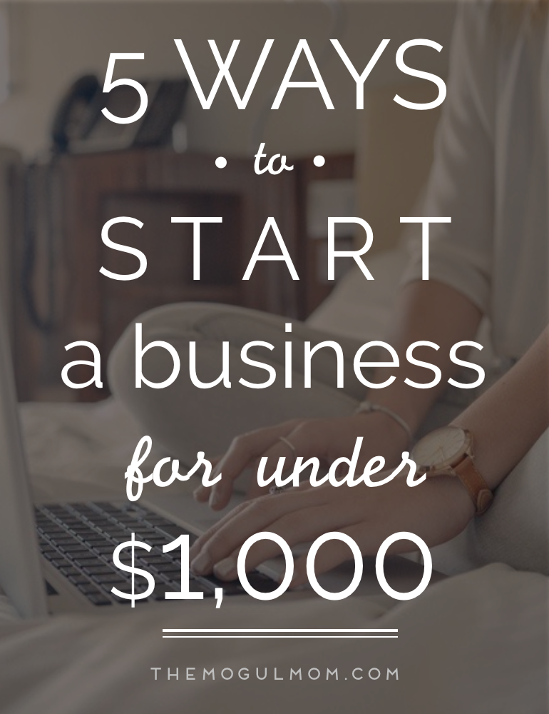 5 Ways To Start A Business For Under $1000