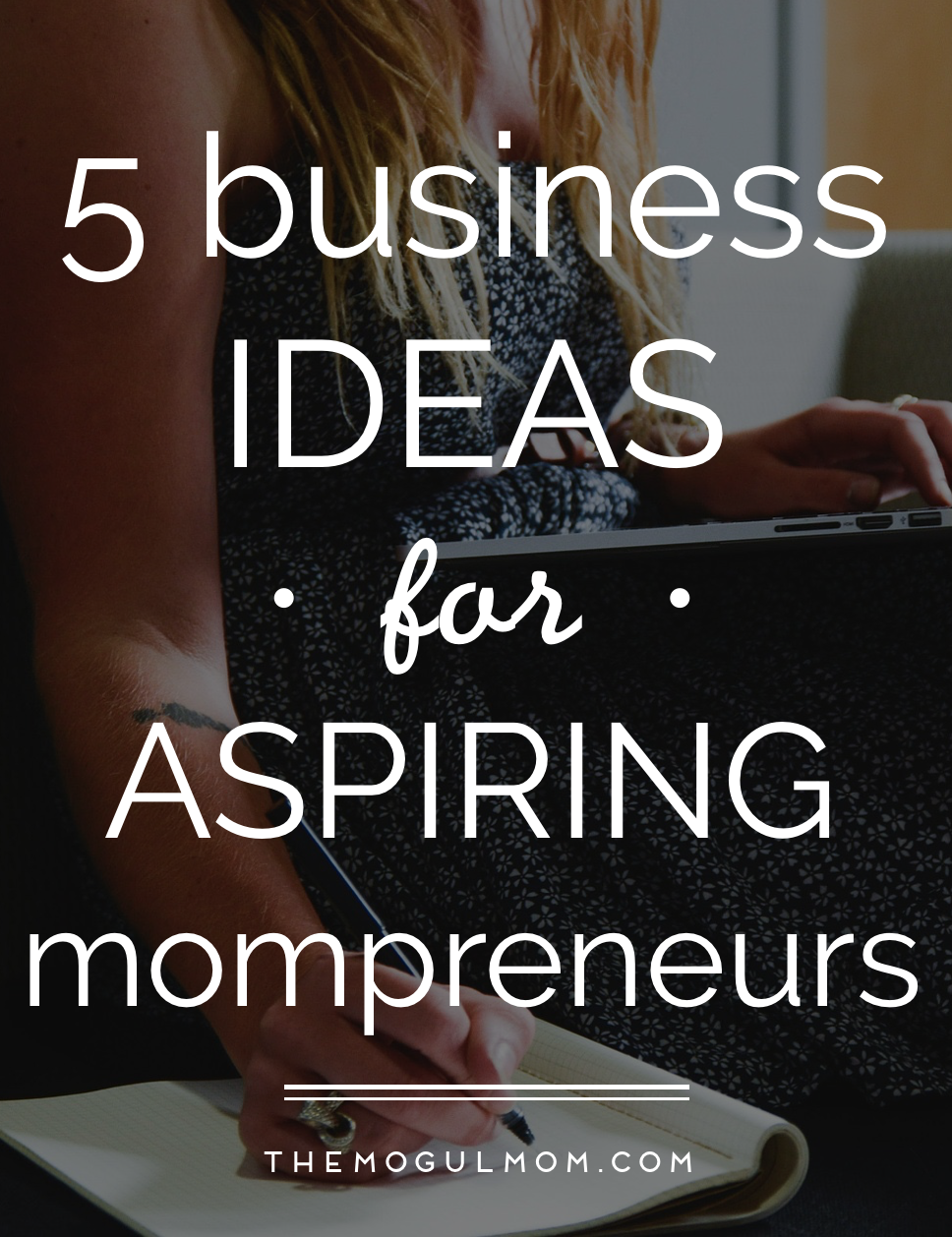 5 Business Ideas for Aspiring Mom Entrepreneurs