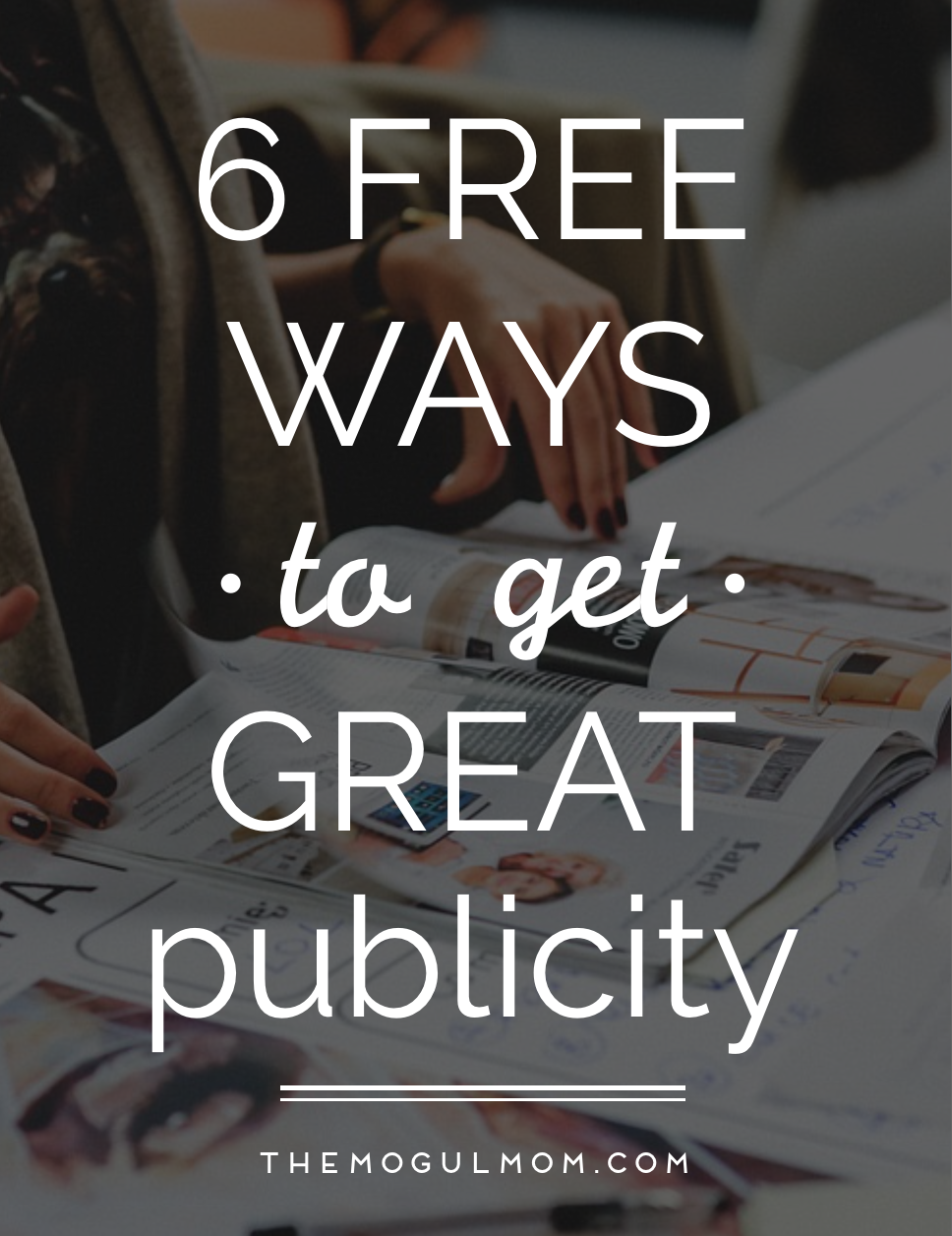 6 Free Ways To Get Great Publicity