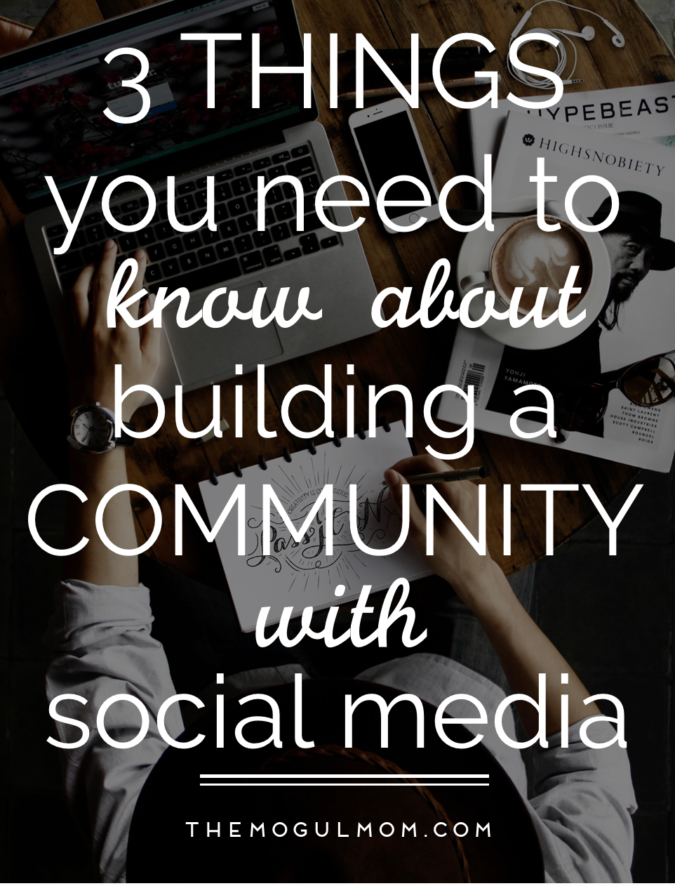 Building a Community with Social Media: 3 Things You Must Know