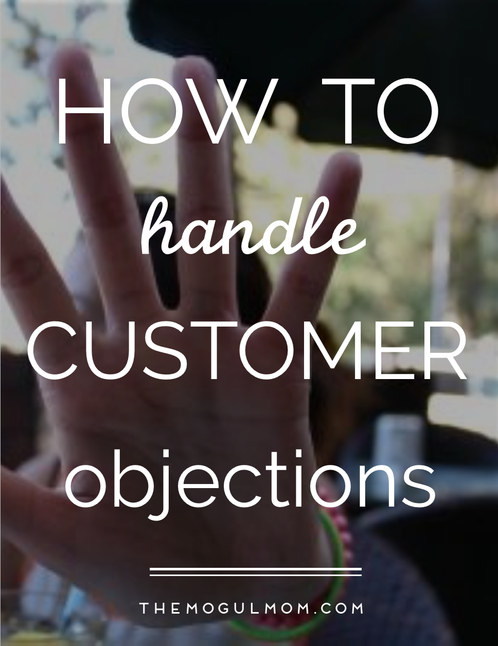 How To Handle 6 Common Customer Objections