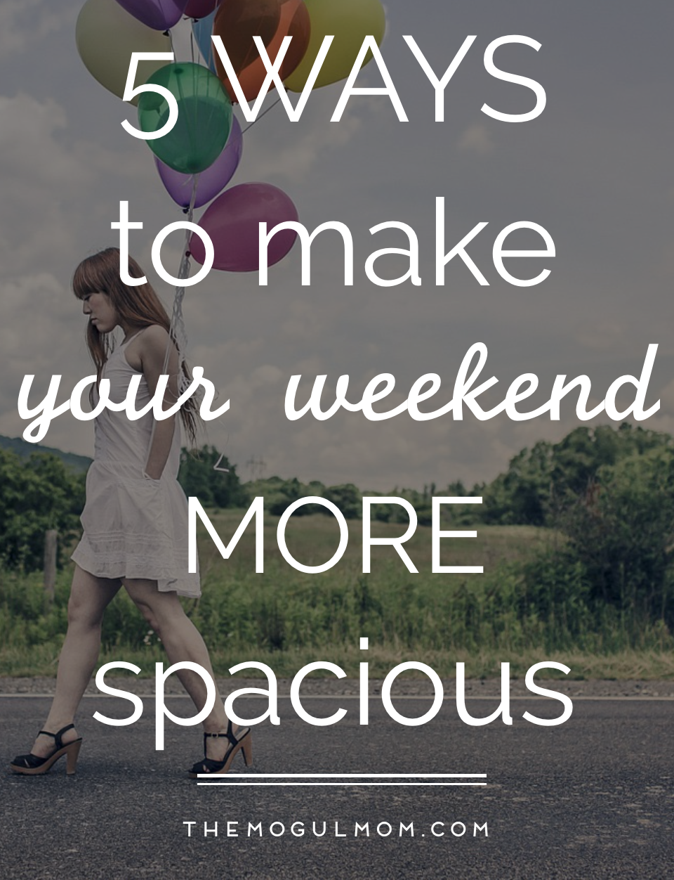 5 Ways To Make Your Weekend More Spacious
