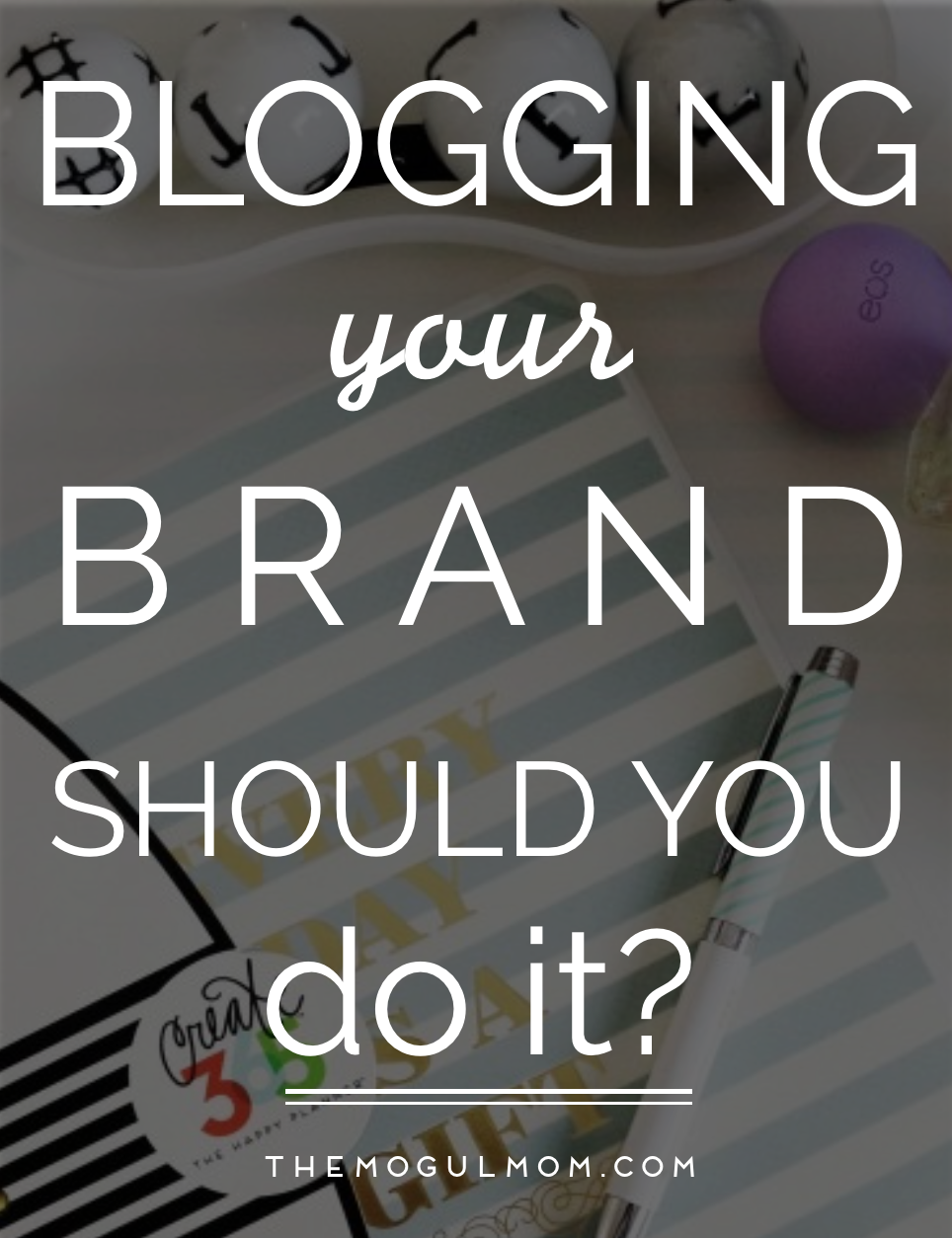 Blogging Your Brand. Should You Do It?