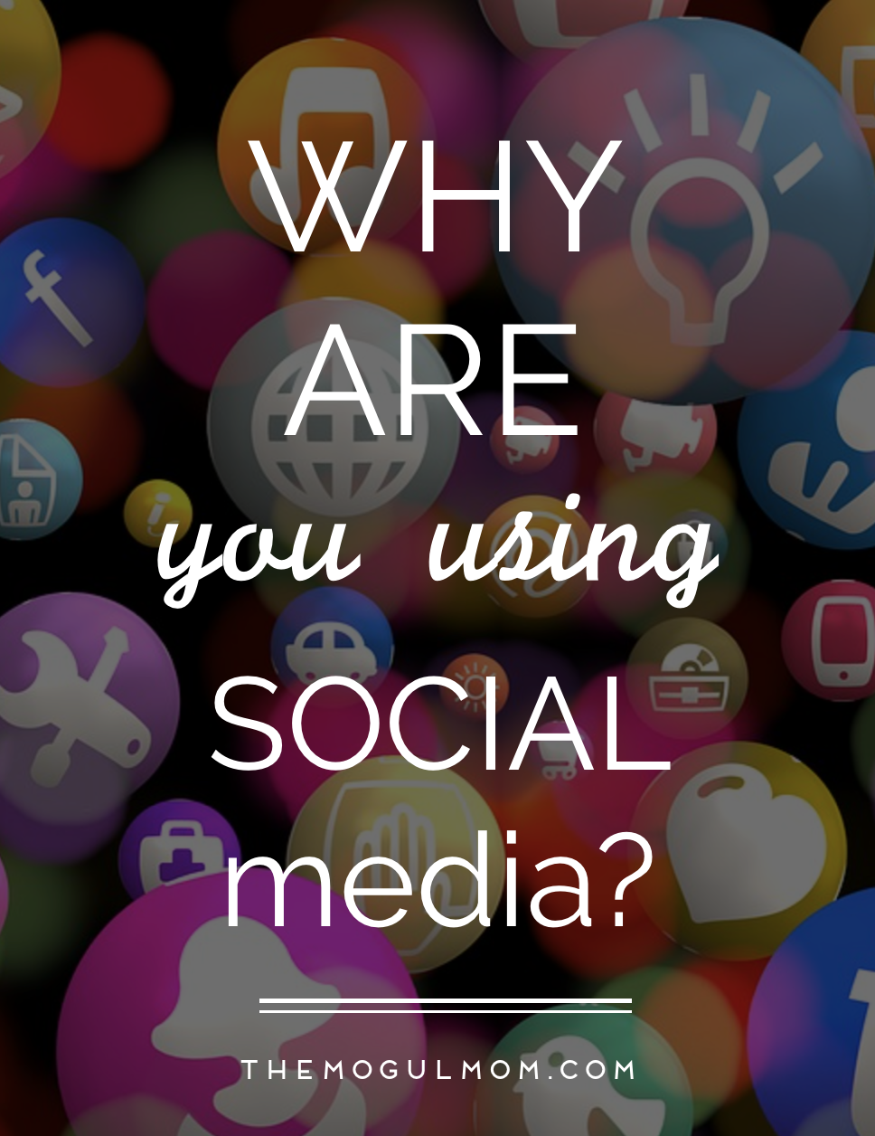 WHY are you using social media?