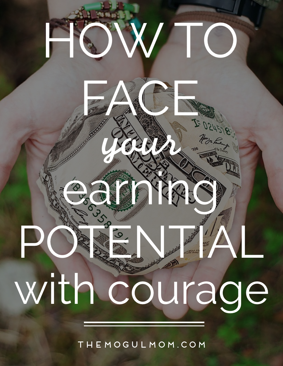 Who's Afraid of the Big Bad Dollar? Face Your Earning Potential with Courage