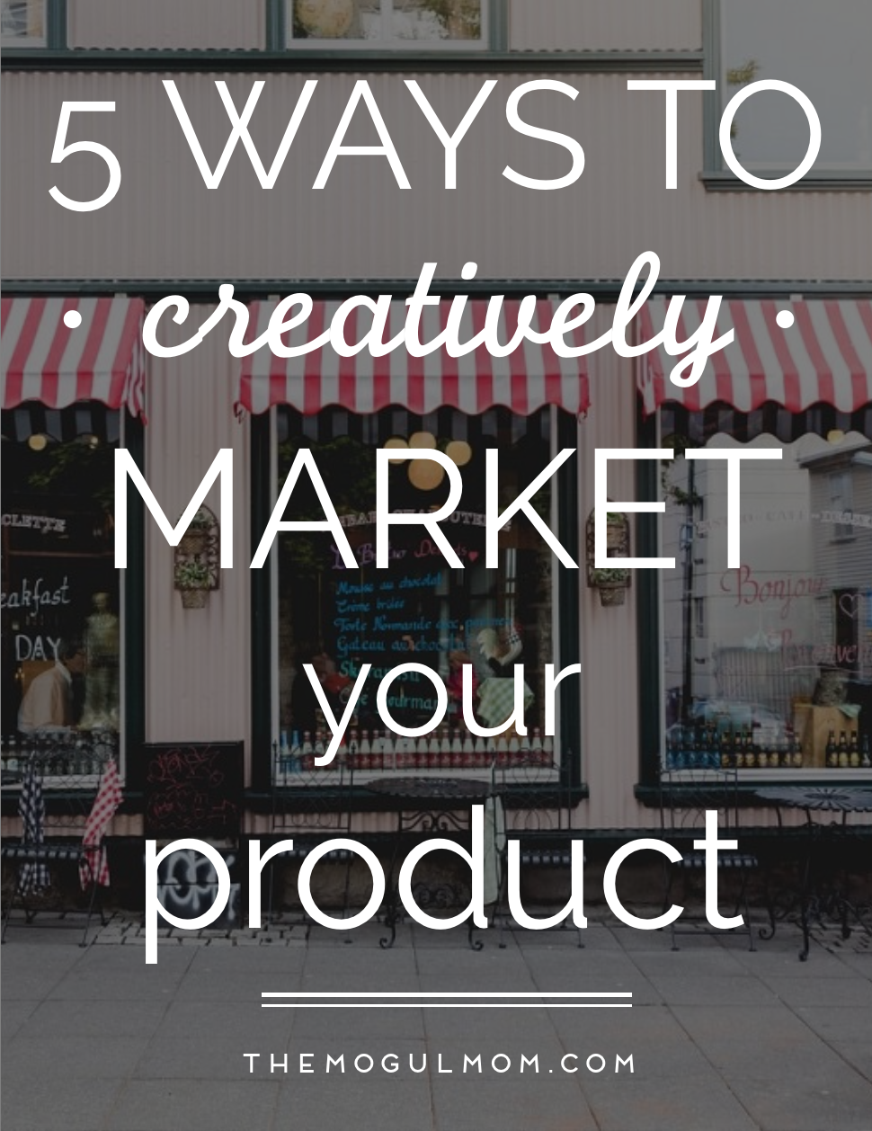 5 Creative Ways to Market Your Product