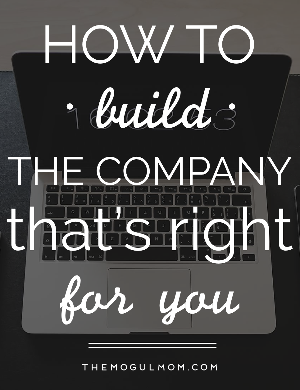 Build the Company That's Right For You