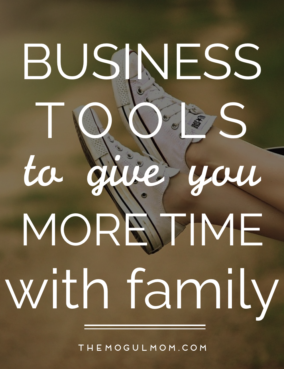 Business Tools That Will Give You More Time With Your Family