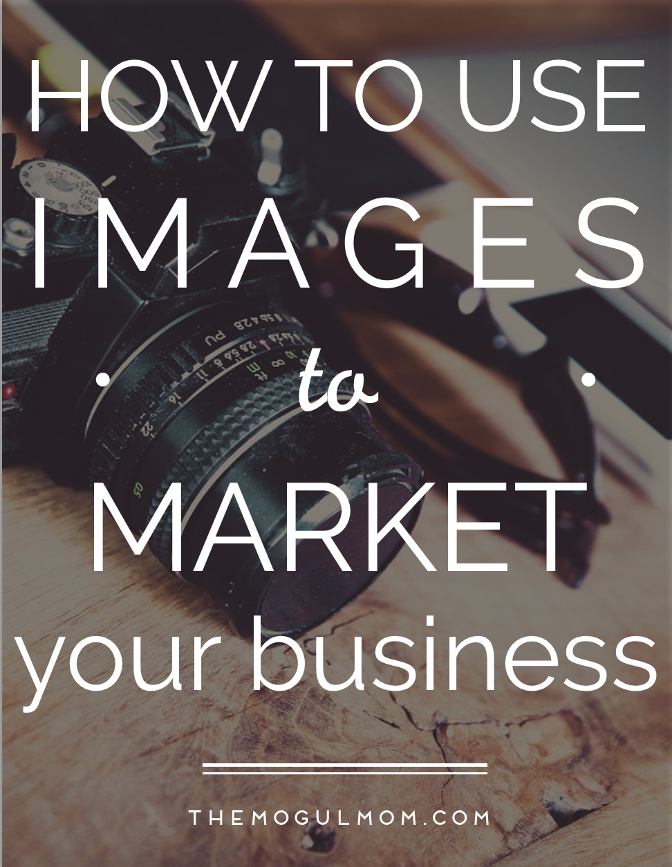 How to Use Images To Market Your Business