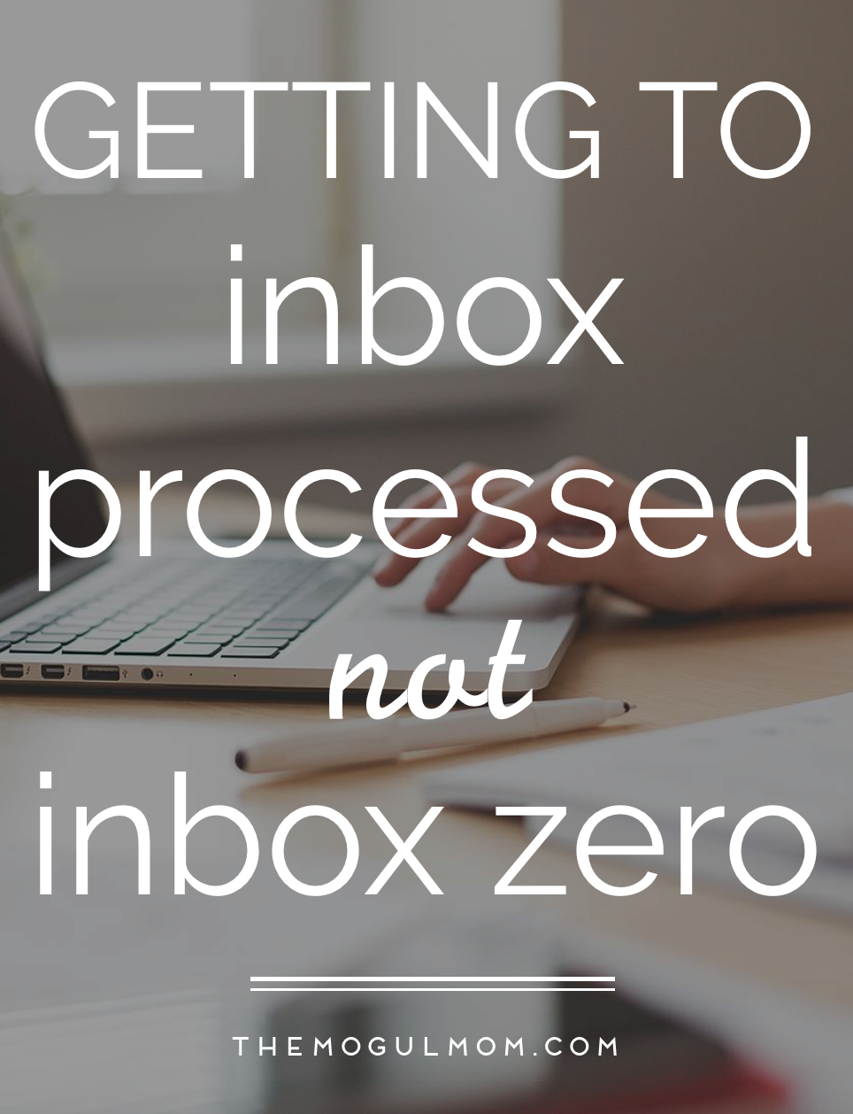 5 Simple Steps for Getting to Inbox Processed, Not Inbox Zero