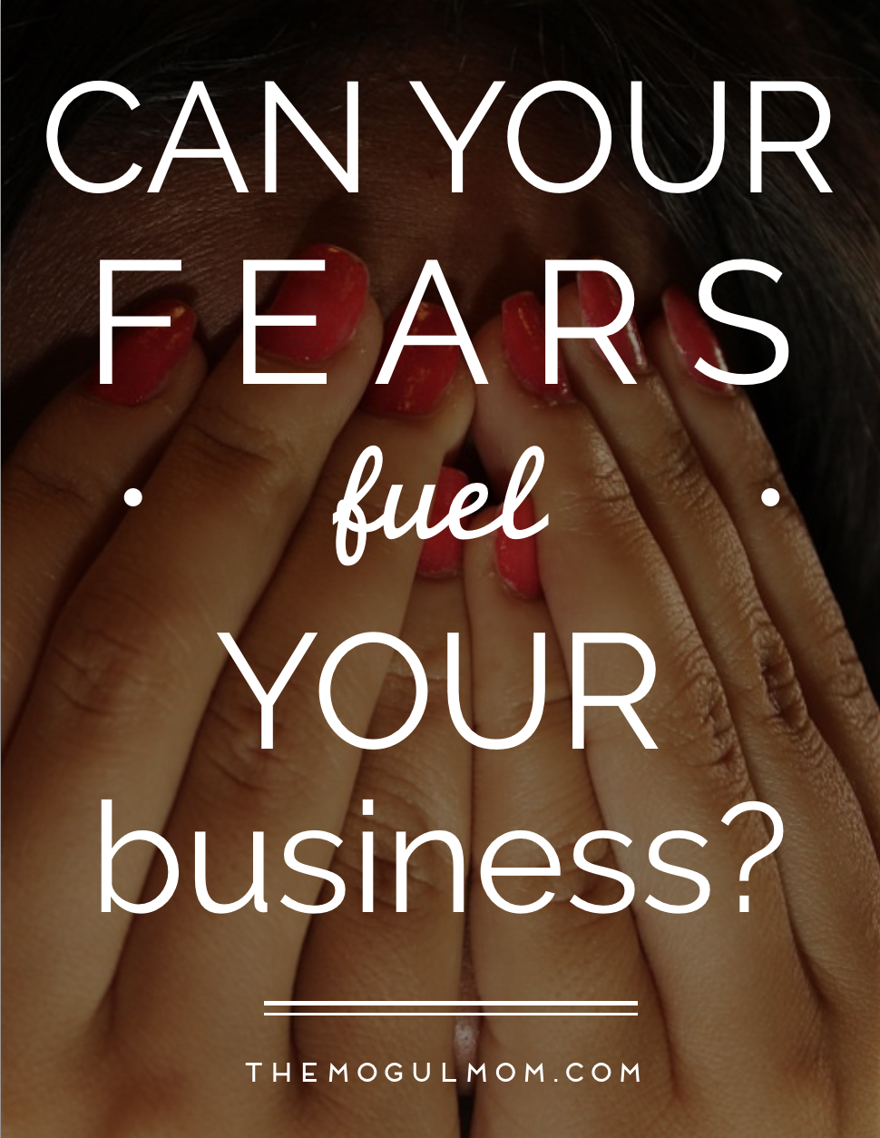 Can You Use Fear to Fuel Your Business?