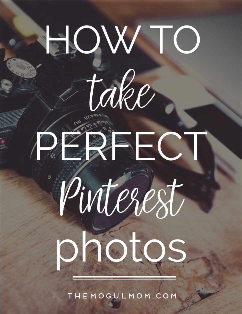 5 Tips for Taking Pinterest Worthy Photos