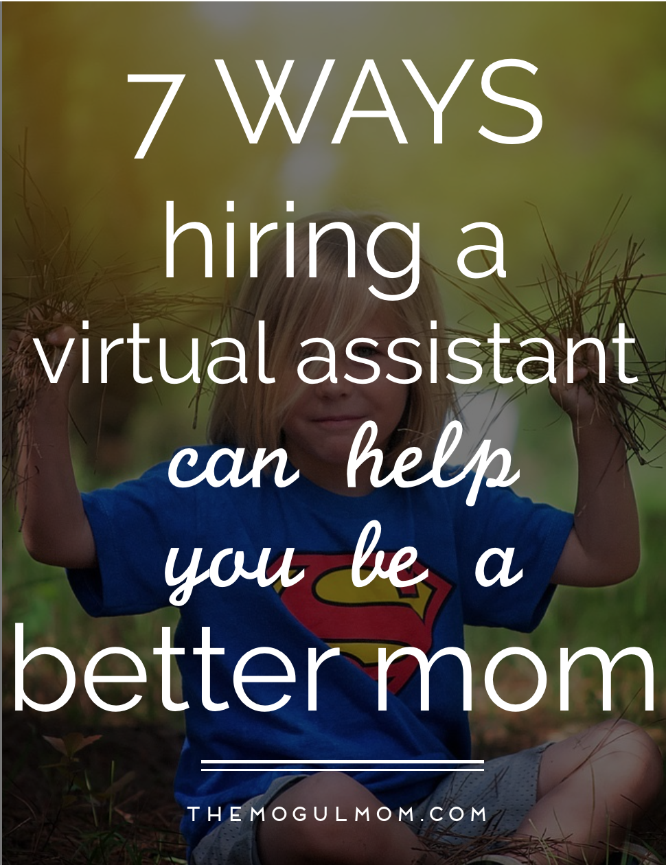 7 Ways a Virtual Assistant Can Help You Be a Better Mom