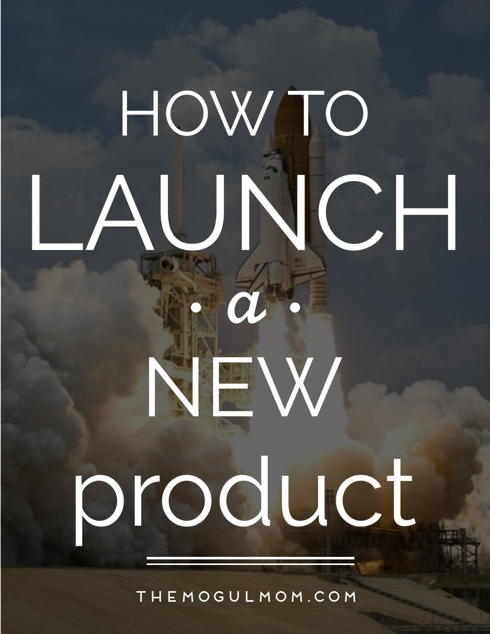 How to Launch a Product: Everything You Need to Know