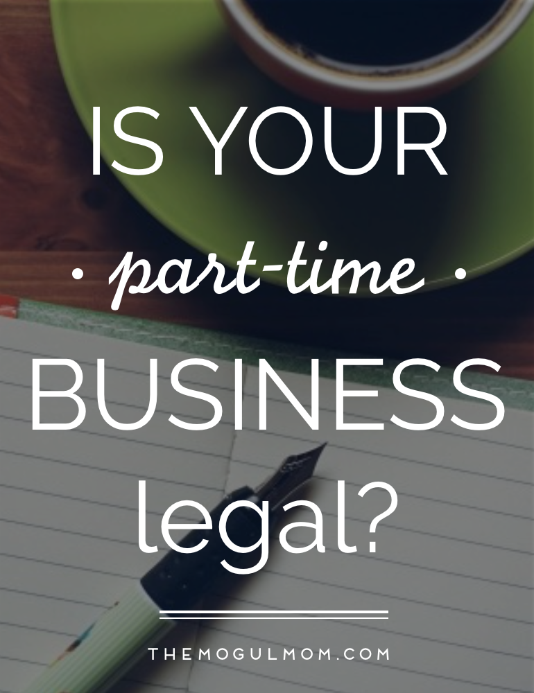 Is Your Part Time Business Legal? Read This to Find Out.