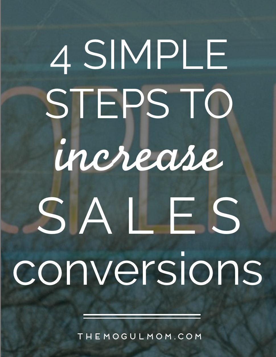 The Simple 4 Step Process to Increasing Sales Conversions