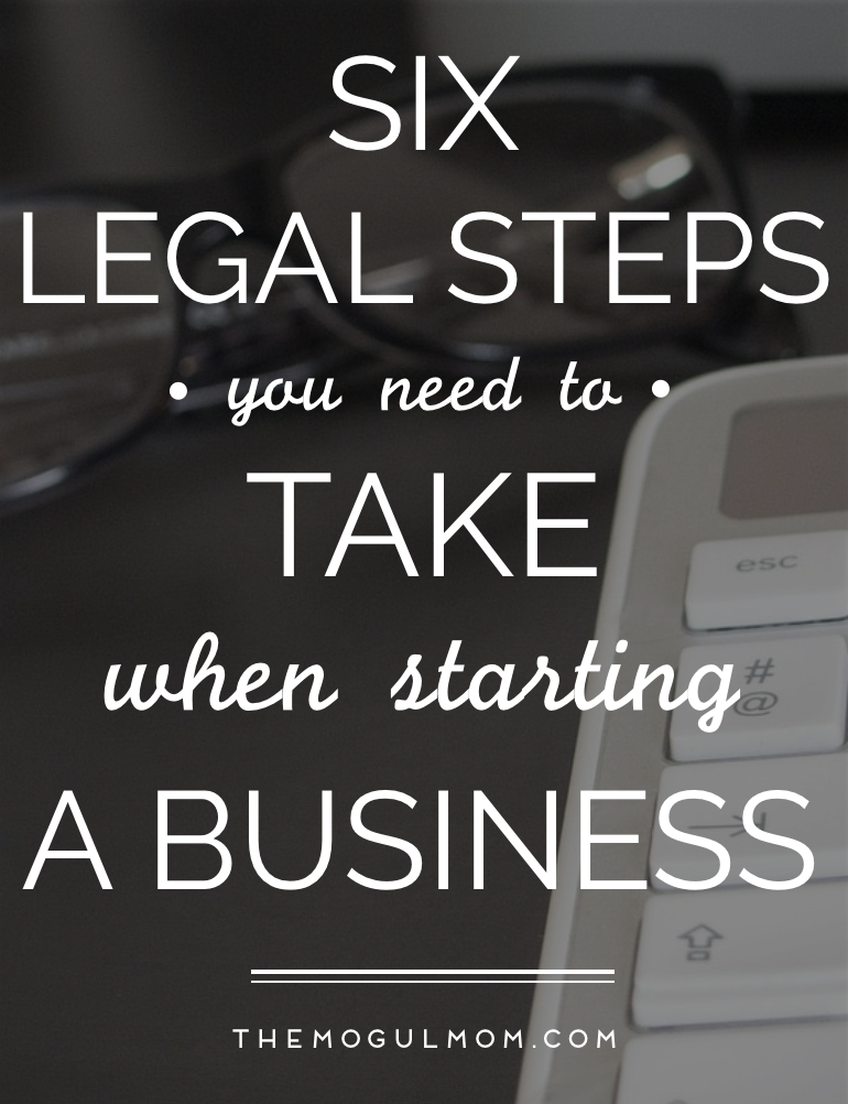 Start A Business: 6 Legal Steps to Take