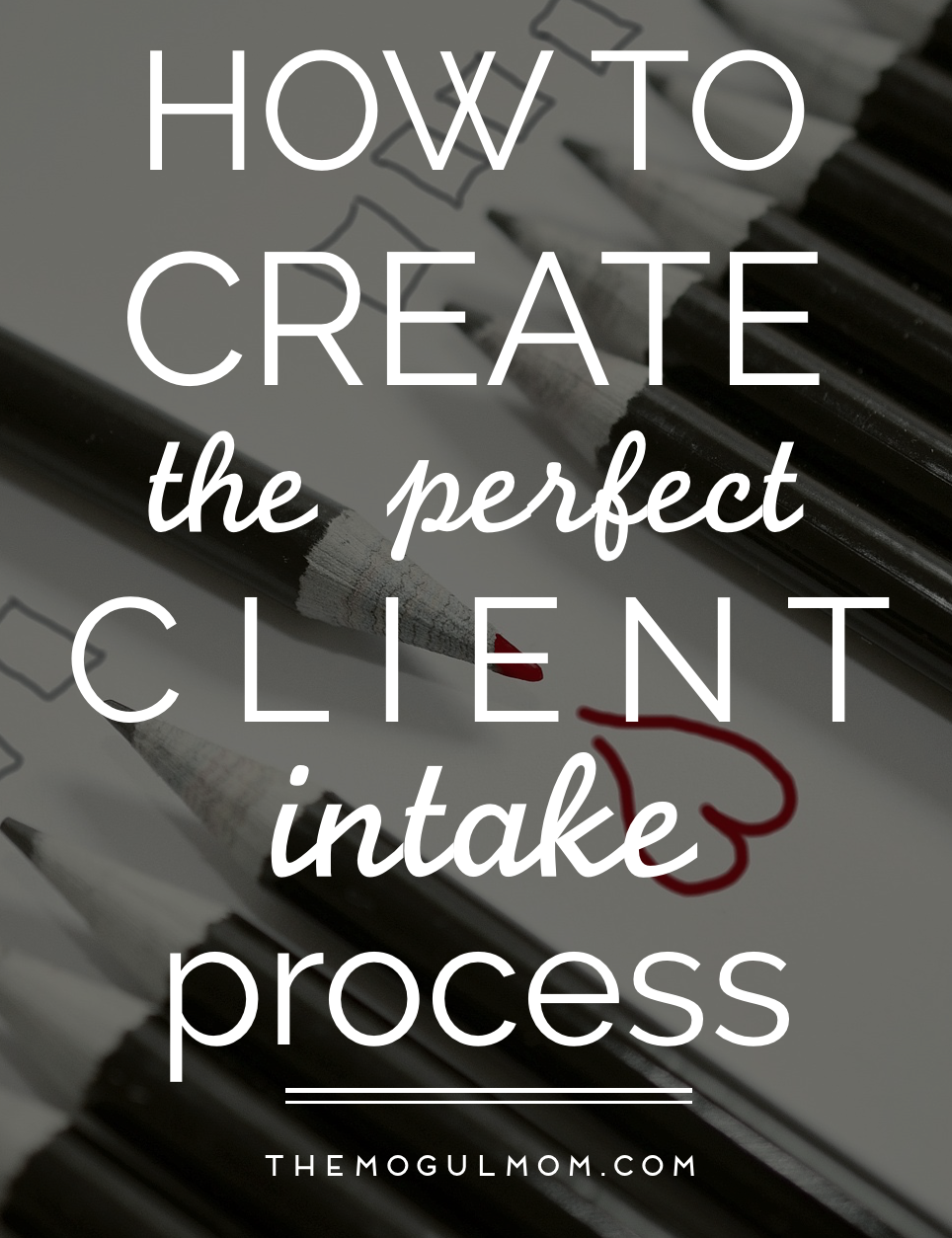 Make Your Customers Love You With Your Client Intake Process [INFOGRAPHIC]