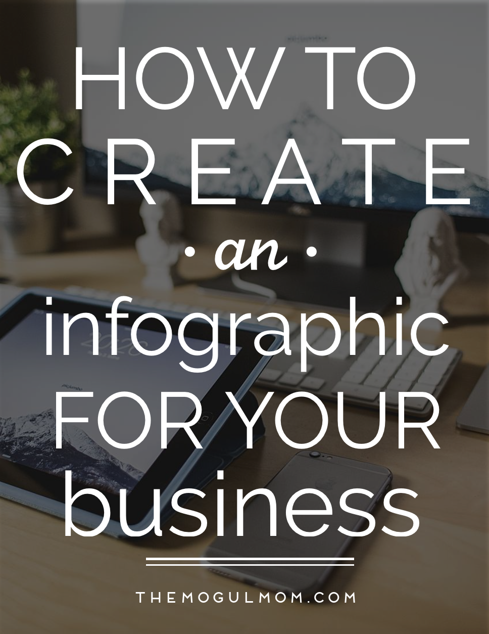 How to Create an Infographic for Your Business