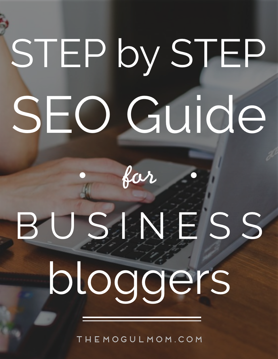 The Step-by-Step SEO Guide for Business Blogs