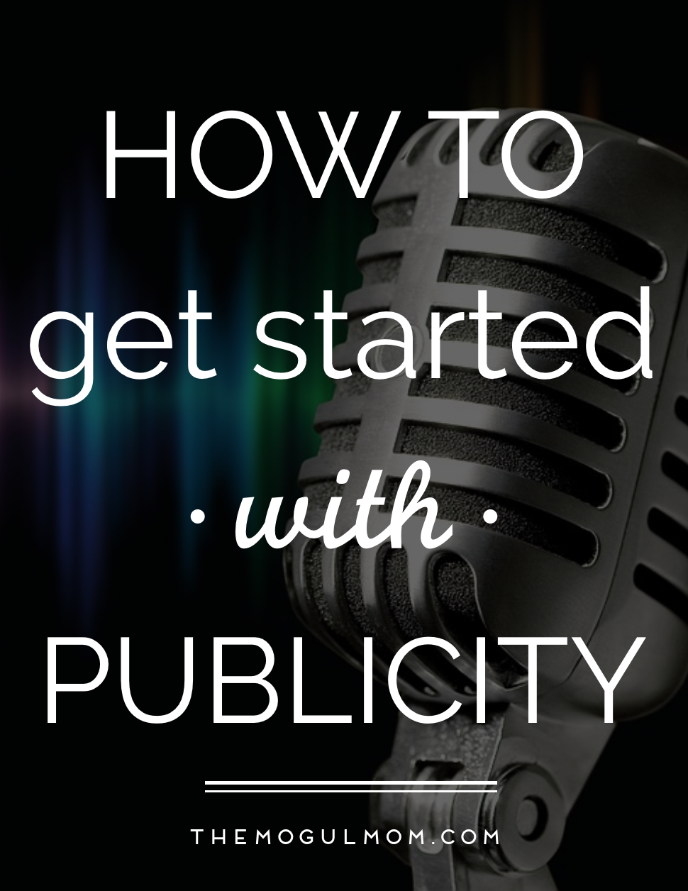 5 Easy Steps to Getting Started with Publicity