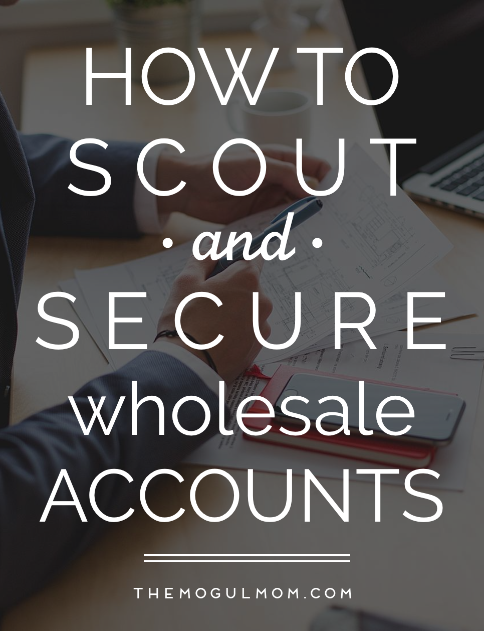5 To Do's for Scouting and Securing Wholesale Accounts