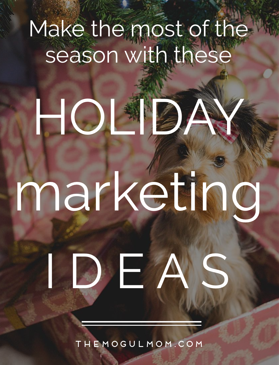 5 Holiday Marketing Ideas: Make the Most of the Selling Season