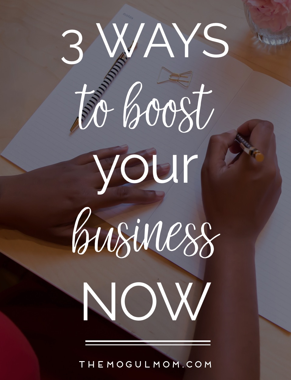 3 Ways To to Boost Your Business Now