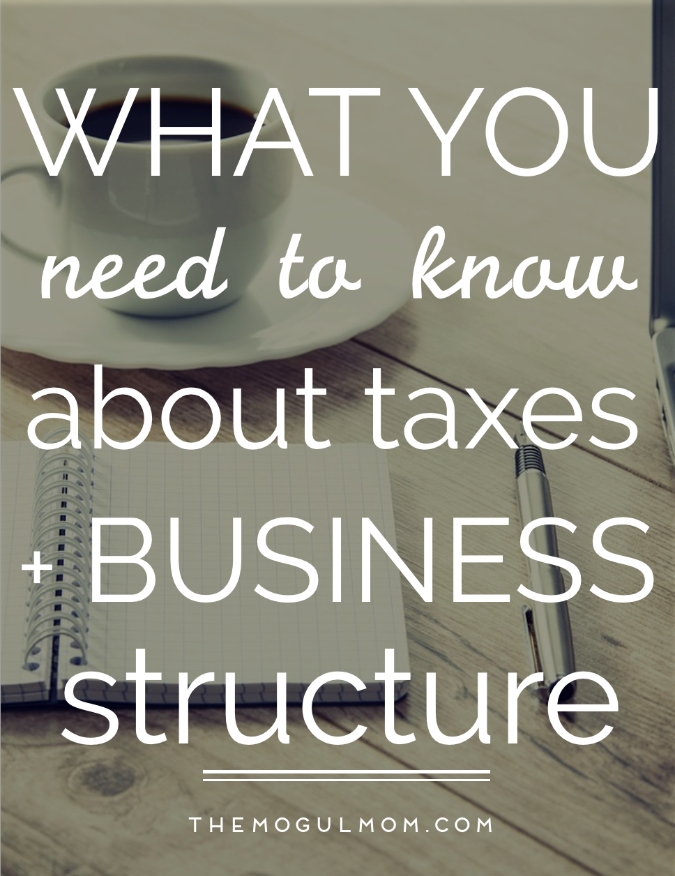 Taxes and Business Structure: What You Need to Know