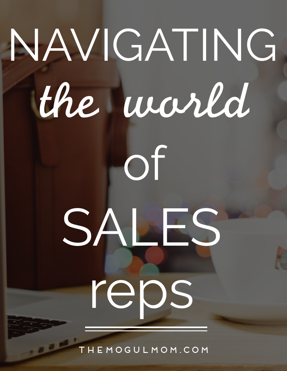 Navigating the World of Sales Reps