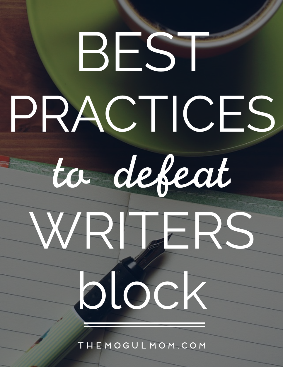 Best Practices for Defeating Writer's Block