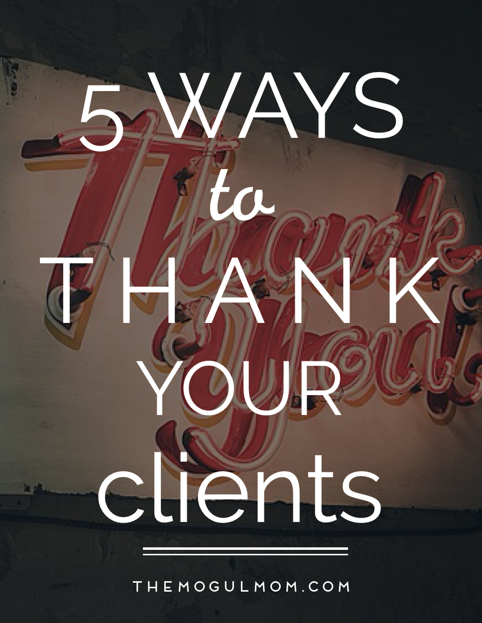 5 Ways to Thank Your Clients