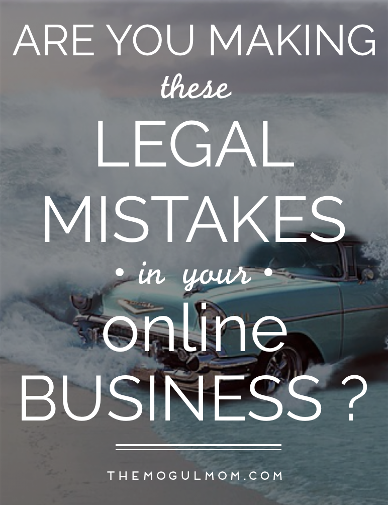 7 Legal Mistakes You're Probably Making In Your Online Business