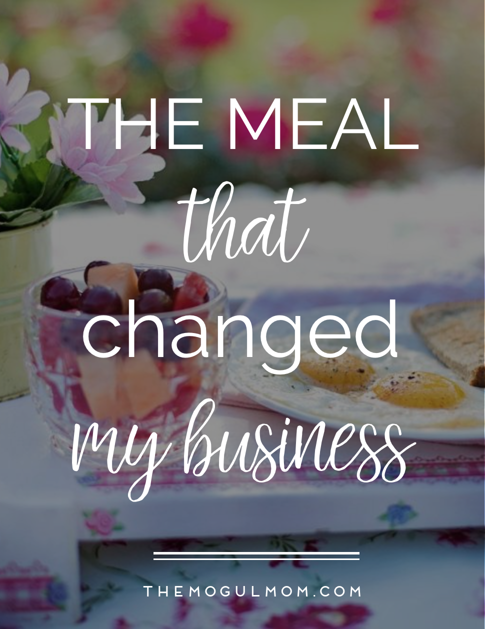 The Meal that Changed my Business