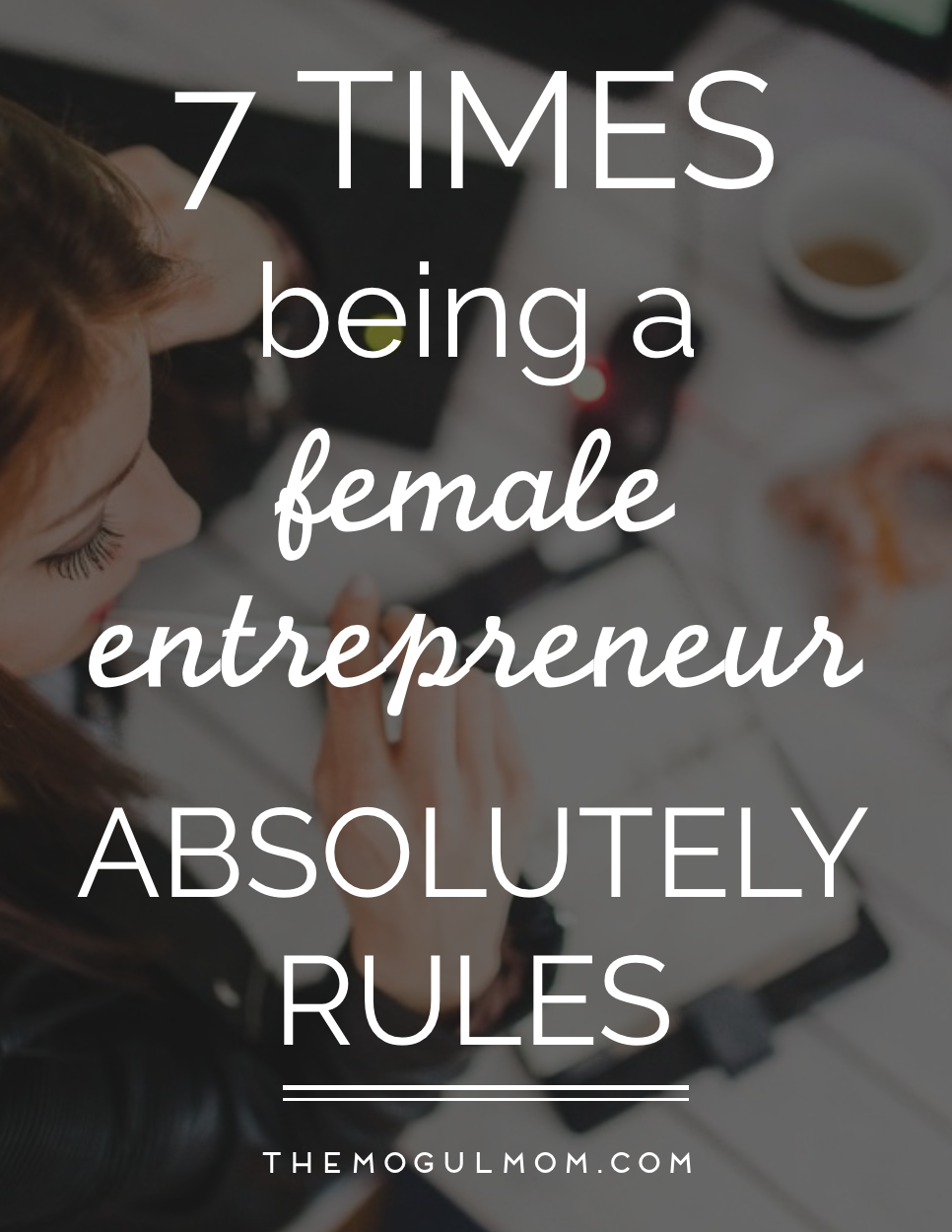 7 Times Being a Woman Entrepreneur Absolutely Rules