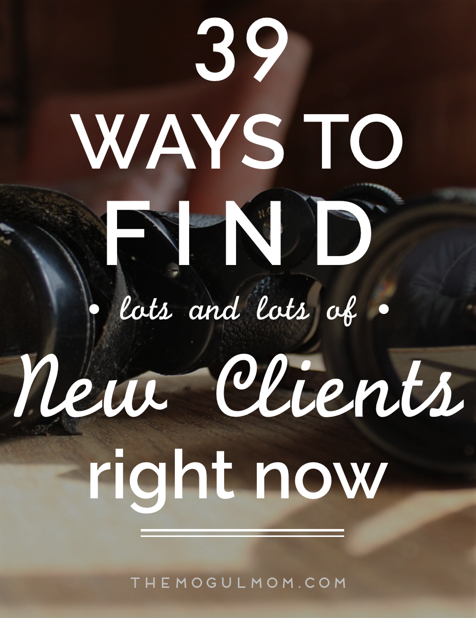 39 Proven Ways To Get New Clients, Fast