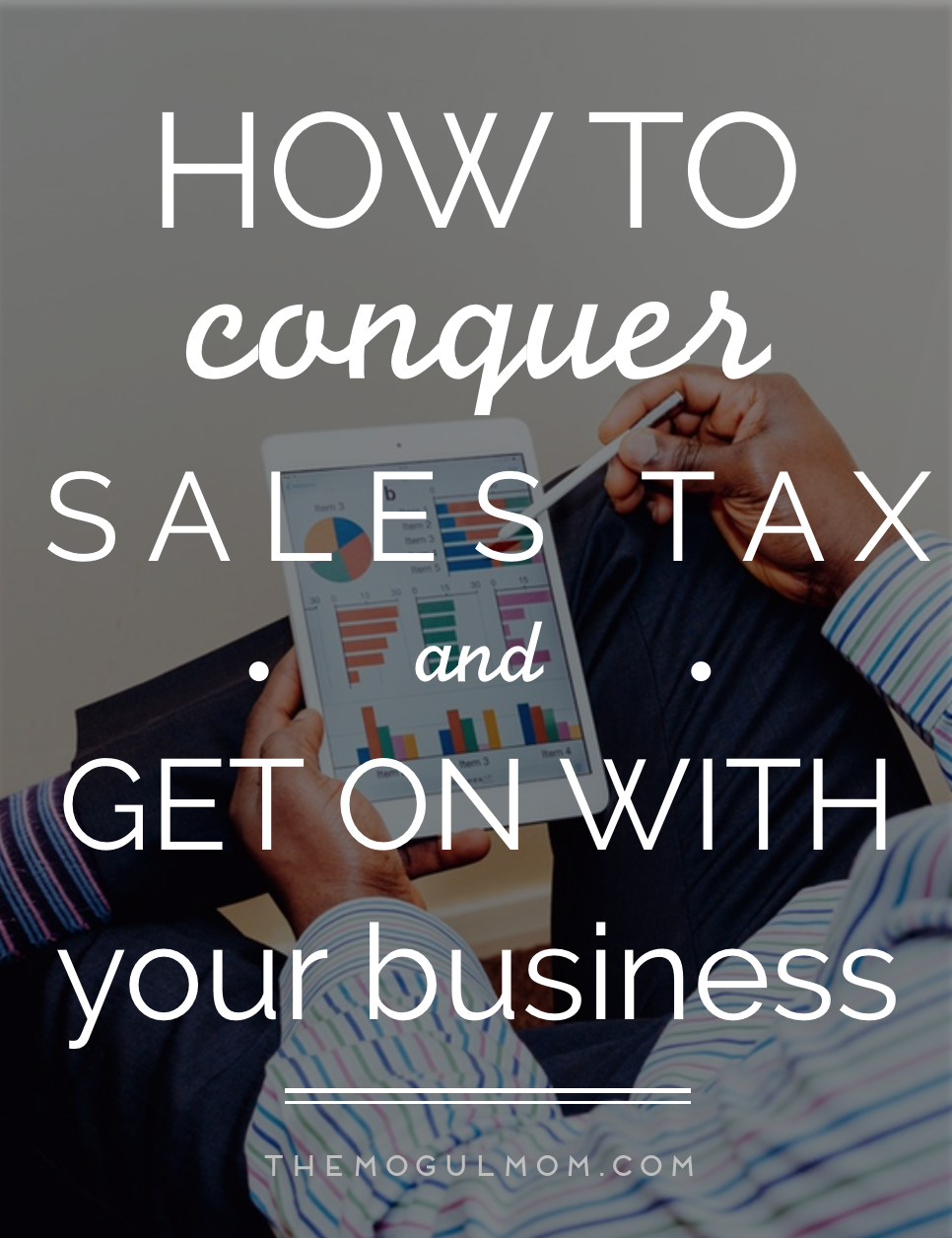 Conquer Sales Tax and Get On with Your Business
