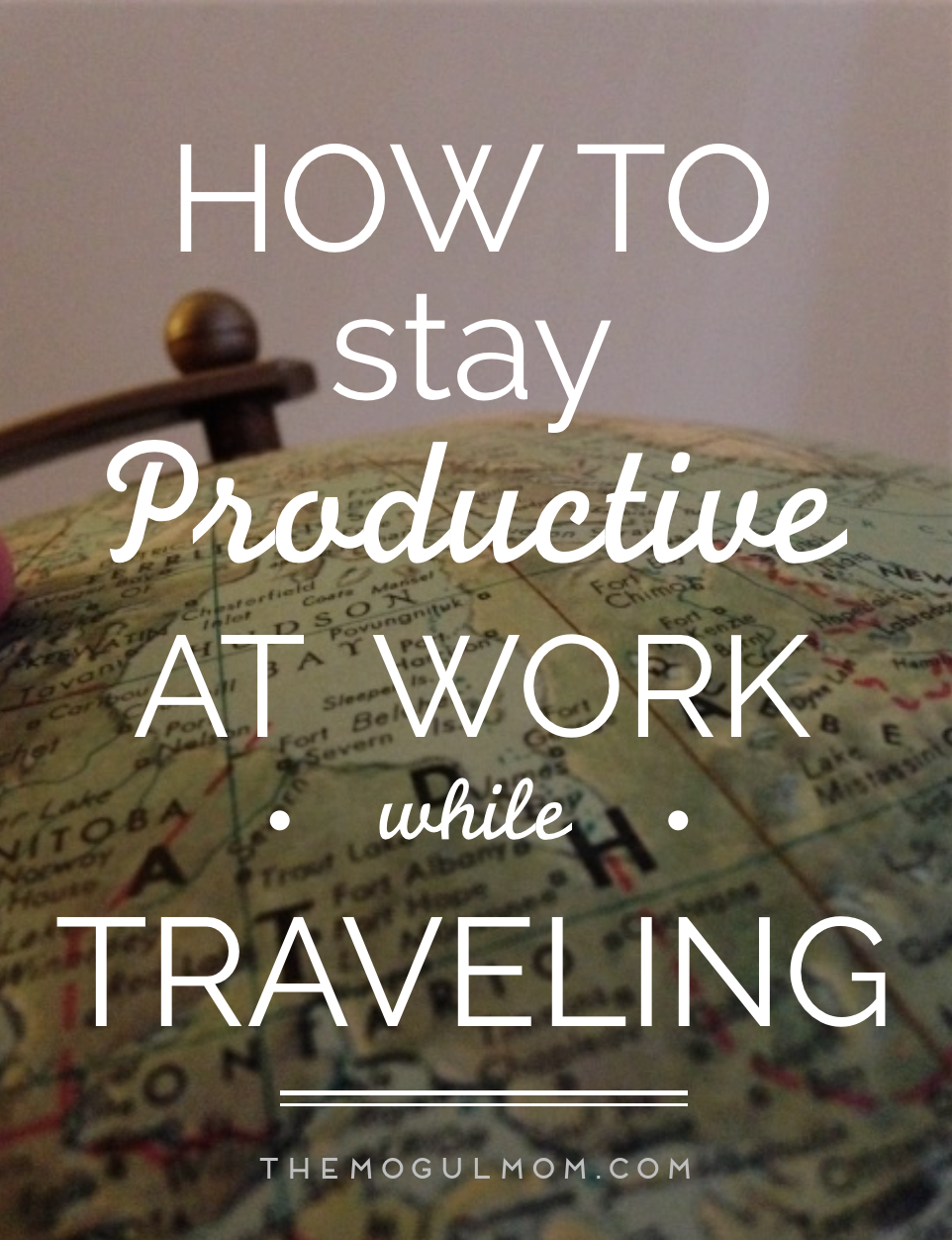 How to Stay Productive at Work While Traveling