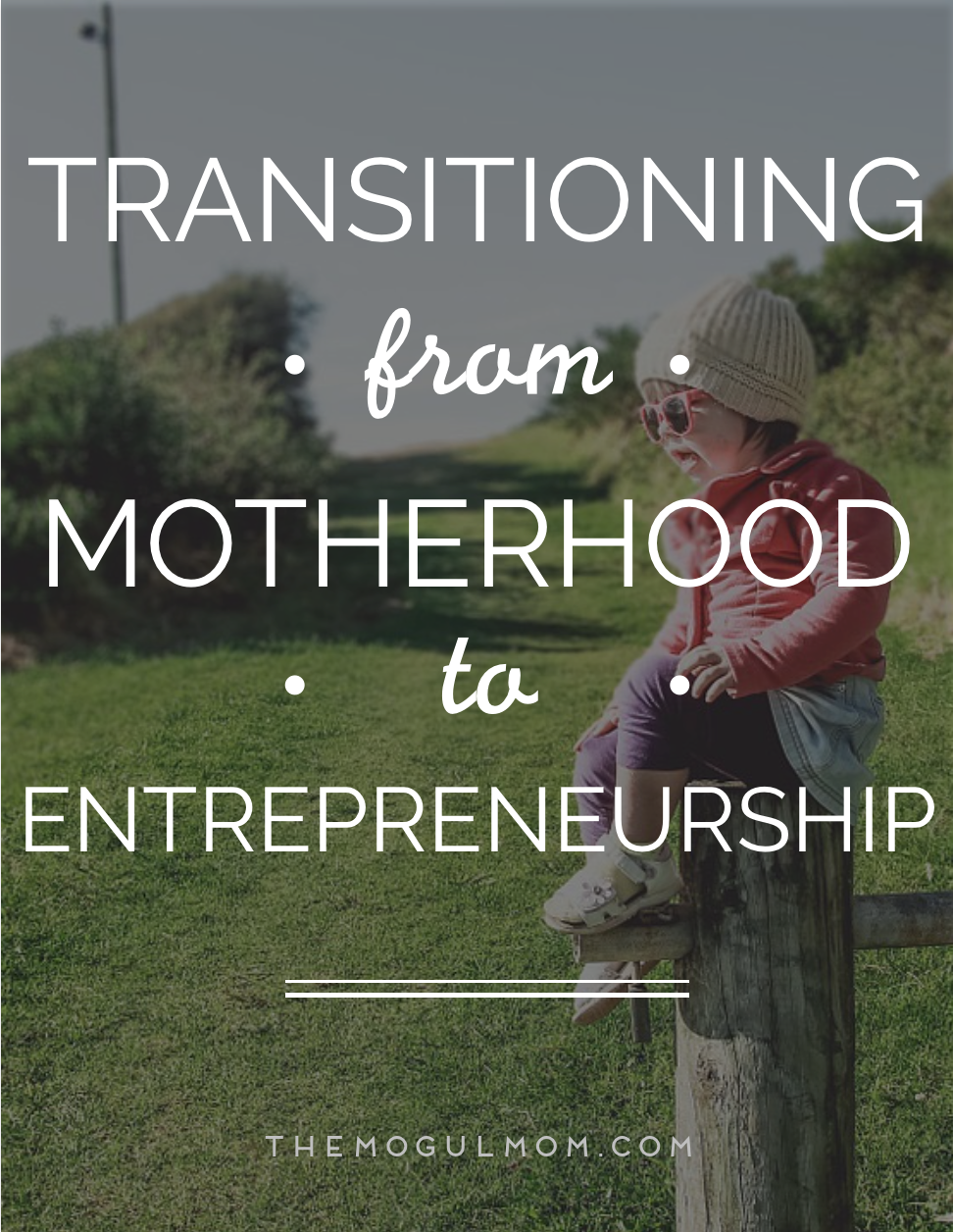Transitioning from Mom to Mompreneur