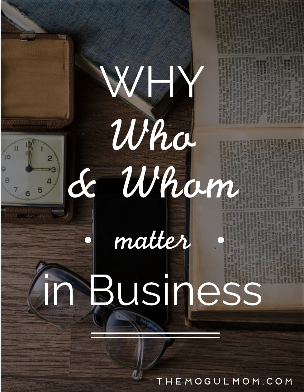 Why 'Who' and 'Whom' Matter in Business