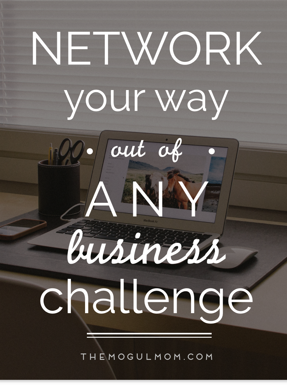 Networking Through Challenges   The Mogul Mom   The Mogul Mom