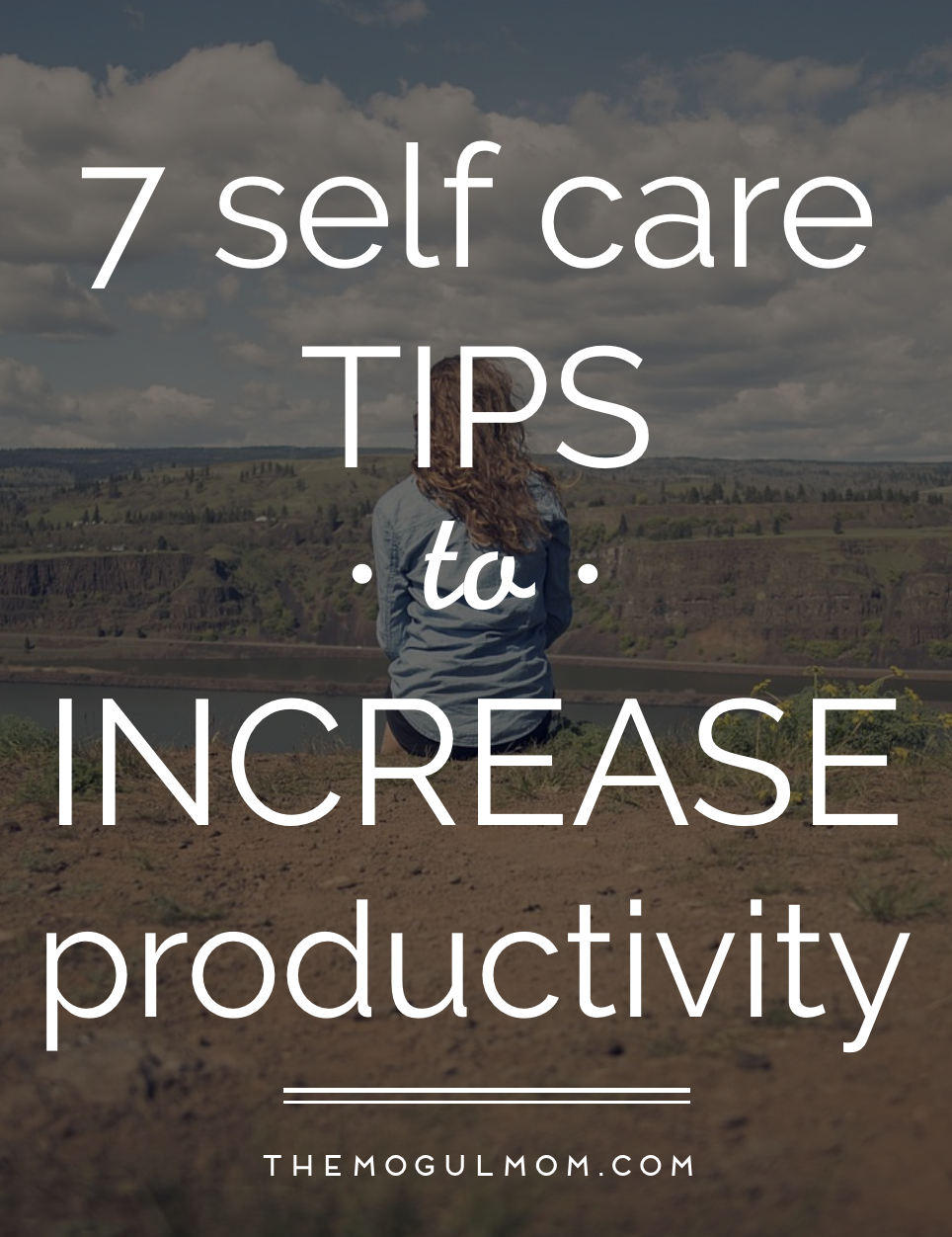 7 Self Care Tips To Increase Productivity